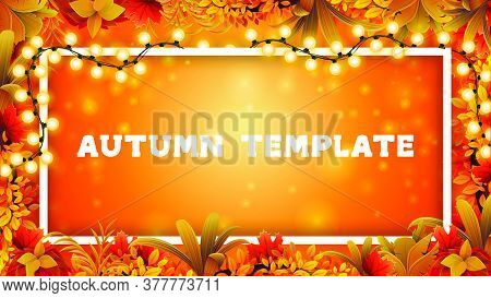 Autumn Blank Template Design With A Linear Frame Decorated With A Garland And Frame Of Autumn Leaves