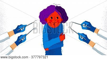 Dentophobia Fear Of Dentist Doctor And Painful Teeth Fixing Vector Illustration, Girl Surrounded Wit