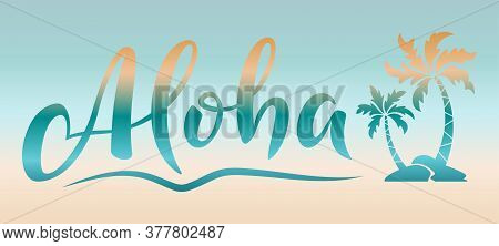 Aloha Hand Lettering Text With Palm Trees. Hawaii Summer T-shirt Print. Colorful Isolated Summer Hel