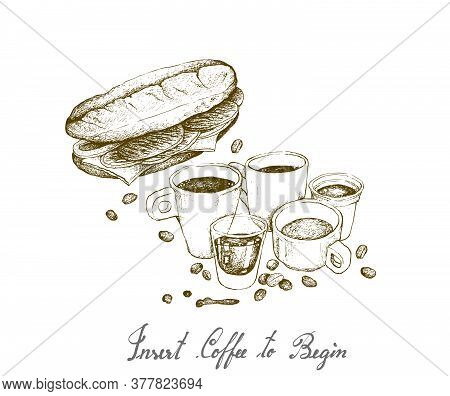 Insert Coffee To Begin, Illustration Hand Drawn Sketch Of A Cup And Coffee Glass Pot With Homemade F