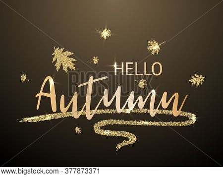 Hello Autumn Seasonal Calligraphic Banner Vector Design With Falling Dry Leaves. Greeting Card With