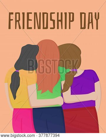 Illustration Vector Design Of International Day Of Friendship. Three Girls Are Together. Keep Their