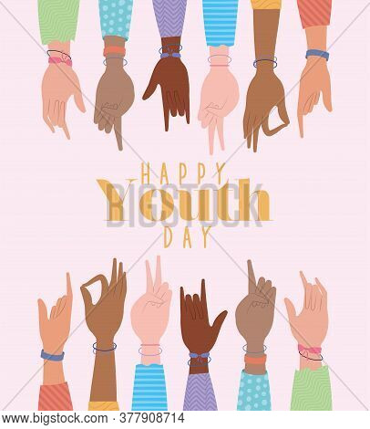 Signs With Hands Of Happy Youth Day Design, Young Holiday And Friendship Theme Vector Illustration