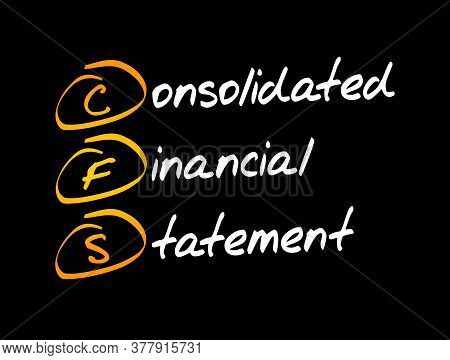 Cfs - Consolidated Financial Statement Acronym, Business Concept Background