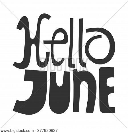 Hello June. Handwritten Lettering For Greeting Cards, Posters, Stickers And Other Design