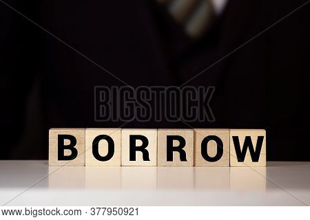 The Word Of Borrow On Building Blocks Concept