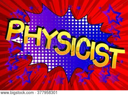 Physicist Comic Book Style Cartoon Words On Abstract Background.