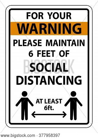 Warning For Your Safety Maintain Social Distancing Sign On White Background