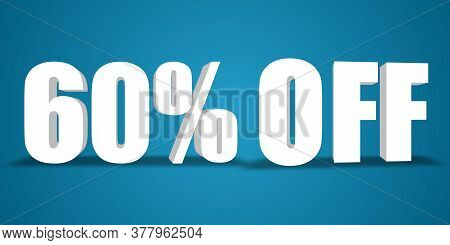 60% Off 3d Illustration.  60% Off 3d Rendering. 60% Off 3d Illustration In White Color With Blue Bac
