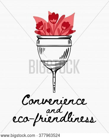 Sketch Menstrual Cup With Flat Flower, Plants And Lettering. Convenieince And Eco Friendliness. Zero