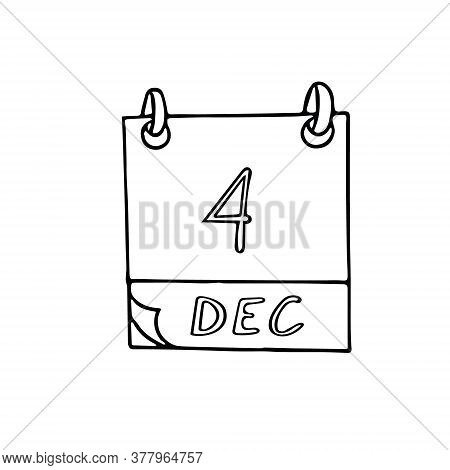 Calendar Hand Drawn In Doodle Style. December 4. Day. Icon, Sticker Element For Design, Planning, Bu
