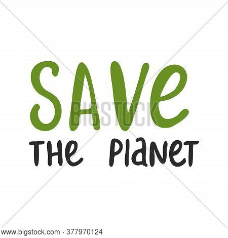 Vector Inscription Save The Planet. Handwritten Exclusive Font For Printing On Dishes, Clothes, Bags
