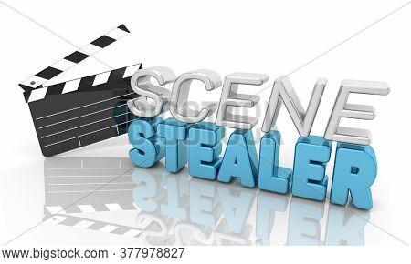 Scene Stealer Grab Attention Make Impression Movie Film Clapper 3d Illustration