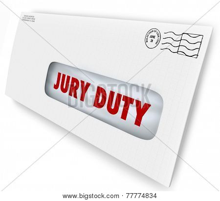 Jury Duty words on a letter in an envelope summoning you to appear in court to serve in judgment and render a legal judgment in a lawsuit or case poster