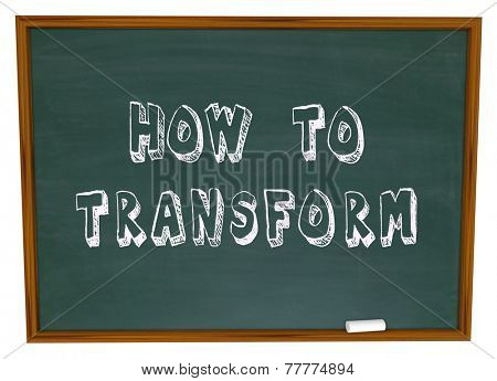 How to Transform words on a chalkboard to illustrate advice, knowledge, instruction and lessons to evolve, change or adapt to face a challenge or grow