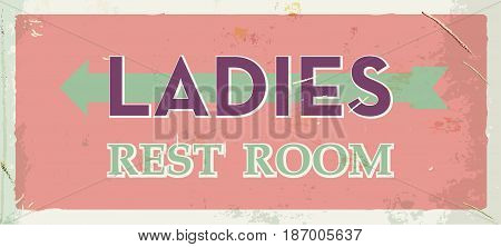 Grunge retro restroom metal sign. Ladies old board. Vintage poster with arrow. Old fashioned design