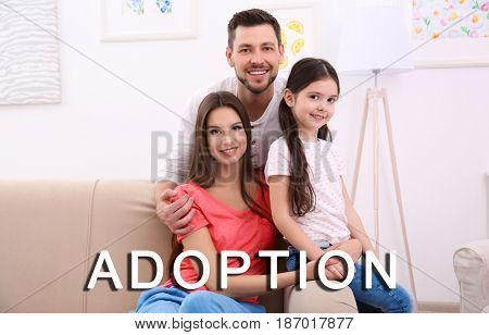 Adoption concept. Happy family at home