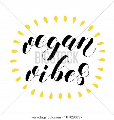 Vegan vibes. Lettering vector illustration. Inspiring quote. Motivating modern calligraphy. Great for postcards, prints and posters, greeting cards, home decor, apparel design and more.