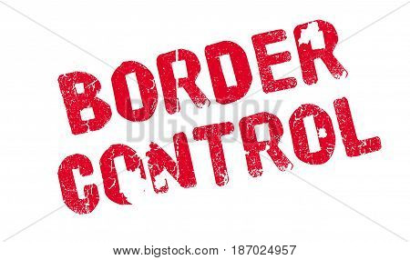 Border Control rubber stamp. Grunge design with dust scratches. Effects can be easily removed for a clean, crisp look. Color is easily changed.