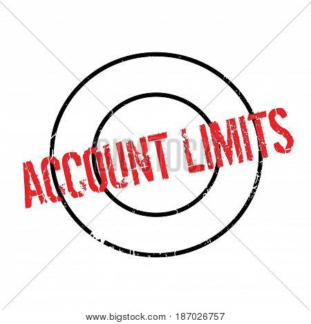 Account Limits rubber stamp. Grunge design with dust scratches. Effects can be easily removed for a clean, crisp look. Color is easily changed.