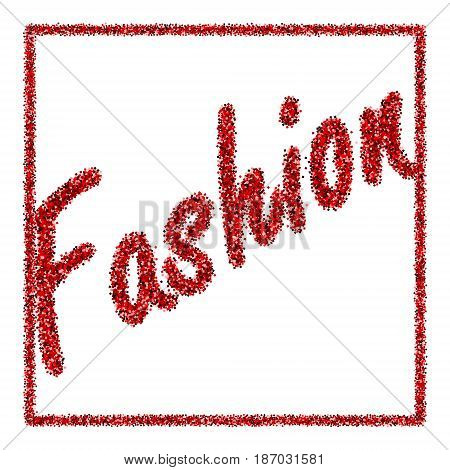 Vector illustration with a tube of red lipstick and the inscription Fashion of sequins