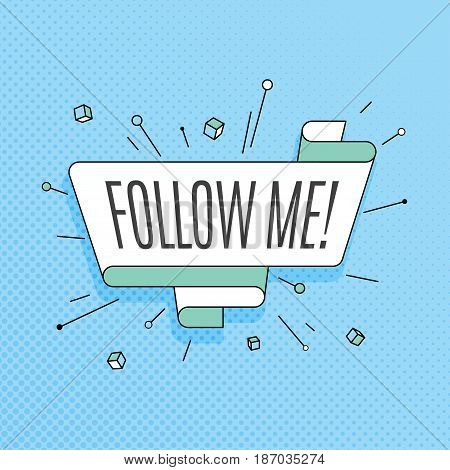 Follow me. Retro design element in pop art style on halftone colorful background. Vintage motivation ribbon banner. Vector Illustration.