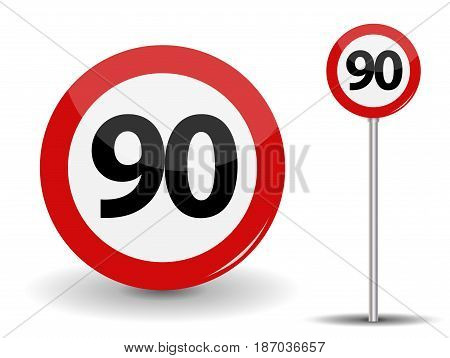 Round Red Road Sign Speed limit 90 kilometers per hour. Vector Illustration. EPS10