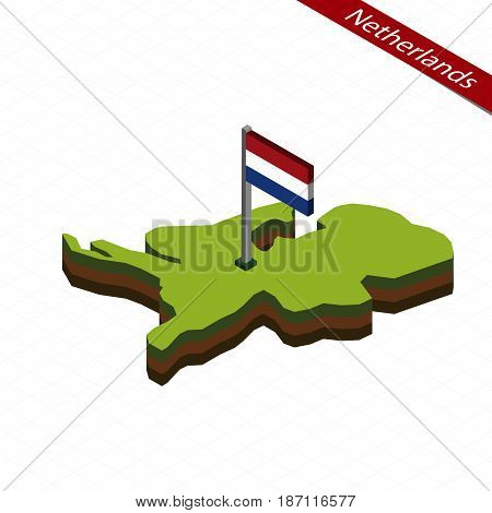 Netherlands Isometric Map And Flag. Vector Illustration.