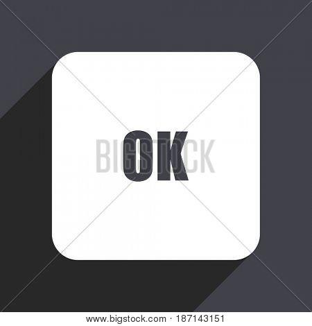 Ok flat design web icon isolated on gray background