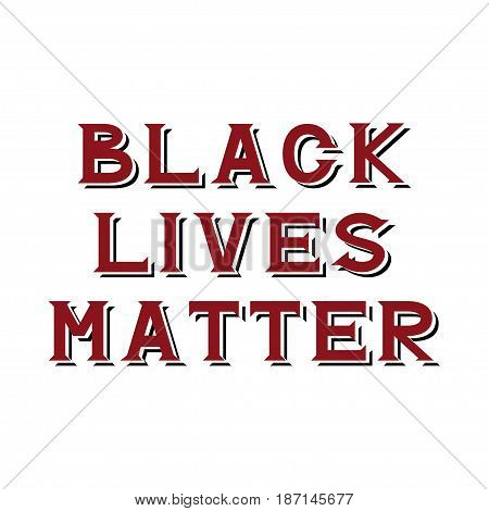 Black lives matter hand drawn lettering quote. Poster, card, , banner design. T shirt apparel clothing design. Vector illustration. Typography greeting card. Calligraphy placard.