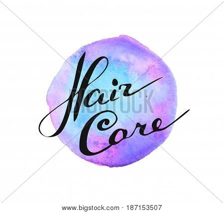 Hand written words Hair Care on watercolor splash on white background
