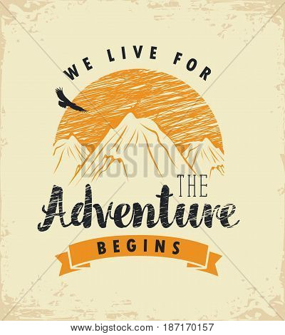 vector travel banner with mountains sun and inscriptions we live for the adventure begins on the background of old paper