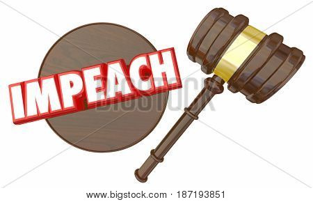 Impeach Judge Gavel Remove President Impeachment Trial 3d Illustration