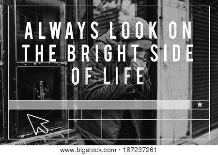 Always Look on The Bright Side Life Motivation Inspiration