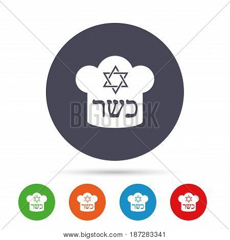 Kosher food product sign icon. Natural Jewish food with star of David and Chef hat symbol. Round colourful buttons with flat icons. Vector