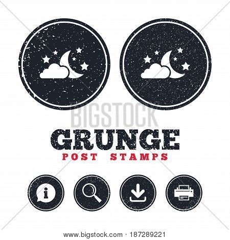 Grunge post stamps. Moon, clouds and stars icon. Sleep dreams symbol. Night or bed time sign. Information, download and printer signs. Aged texture web buttons. Vector