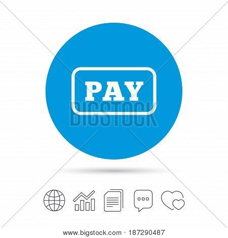Pay sign icon. Shopping button. Copy files, chat speech bubble and chart web icons. Vector