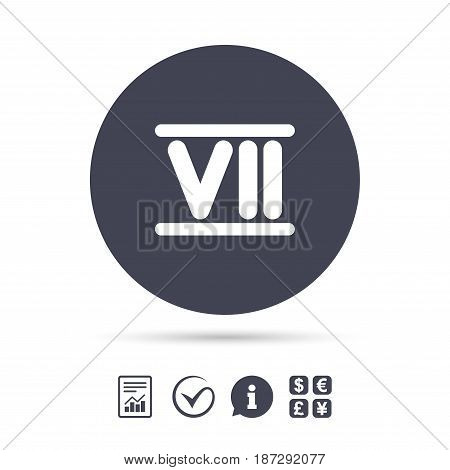 Roman numeral seven sign icon. Roman number seven symbol. Report document, information and check tick icons. Currency exchange. Vector