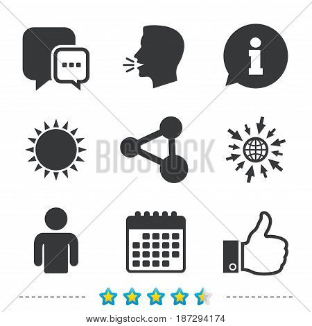 Social media icons. Chat speech bubble and Share link symbols. Like thumb up finger sign. Human person profile. Information, go to web and calendar icons. Sun and loud speak symbol. Vector