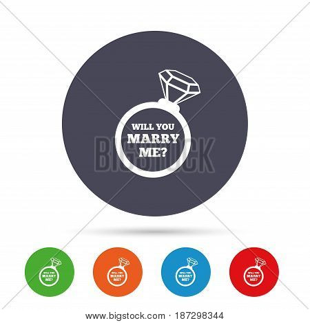 Will you marry me ring sign icon. Engagement symbol. Round colourful buttons with flat icons. Vector