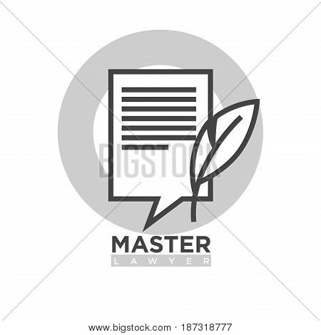 Master lawyer agency monochrome minimalistic emblem logo. Paper document and writing feather with grey circle behind and organization name isolated vector illustration on white background.