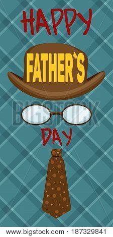 Vector greeting card for Father's day. Hat tie and glasses on a plaid background