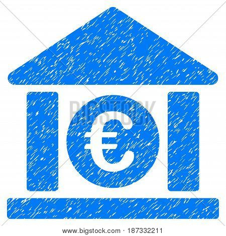 Grunge Euro Bank Building icon with grunge design and dirty texture. Unclean vector blue pictogram for rubber seal stamp imitations and watermarks. Draft sticker symbol.