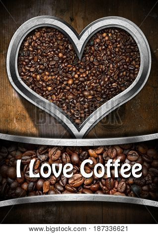 I Love Coffee - Roasted coffee beans in a heart shaped metal frame on wooden background