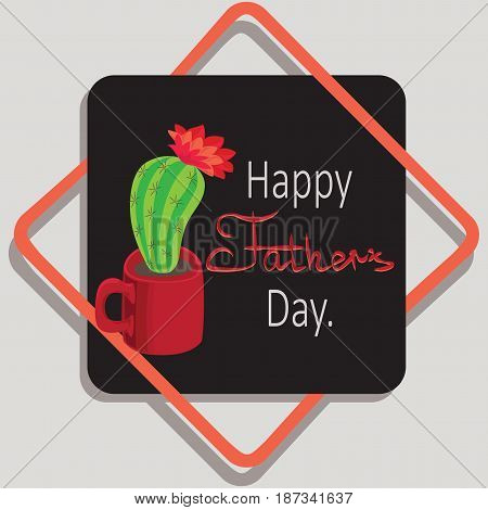 Flowering cactus. Red mug. Happy Father's Day. Greeting card. Vector image. Design for printing on a fabric or paper banner or poster.