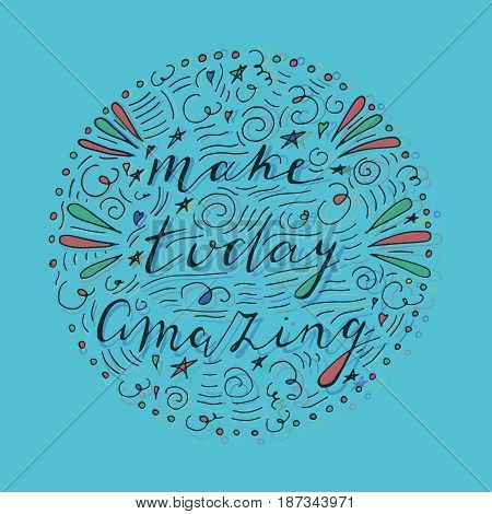 Make Today Amazing Hand Drawn Illustration.