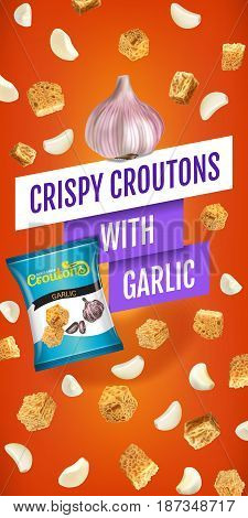 Crispy croutons ads. Vector realistic illustration of croutons with garlic. Vertical banner with product.