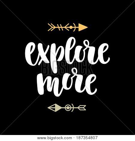 Explore more, photo overlay, inspiration quote. Typography design, t-shirt print, sticker. Motivational travel phrase. Hand written brush lettering. Modern calligraphy