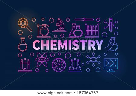 Chemistry colorful illustration - vector creative science background made with word CHEMISTRY and chemical icons on dark background