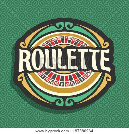 Vector logo for Roulette gamble: playing wheel with red and black numbers, vintage font of lettering title text - roulette, icon on green seamless pattern for gambling game, clip art symbol for casino